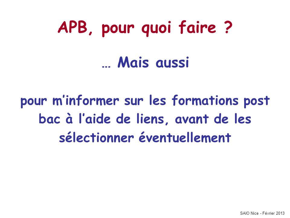 APB, pour quoi faire ? … Mais aussi pour minformer sur les formations post bac à laide de liens, avant de les sélectionner éventuellement SAIO Nice -