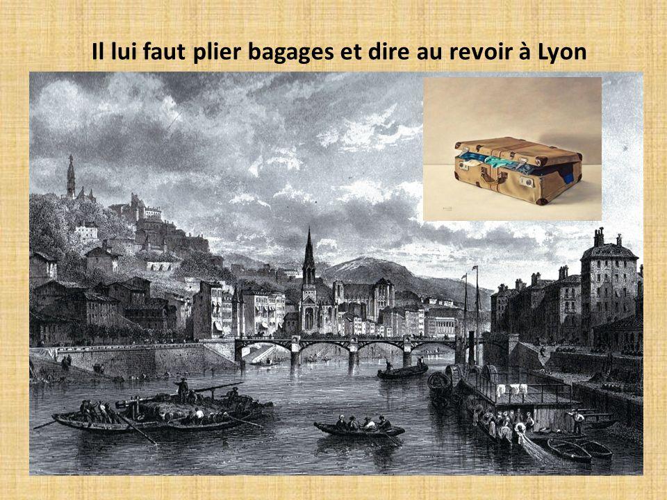 Il lui faut plier bagages et dire au revoir à Lyon