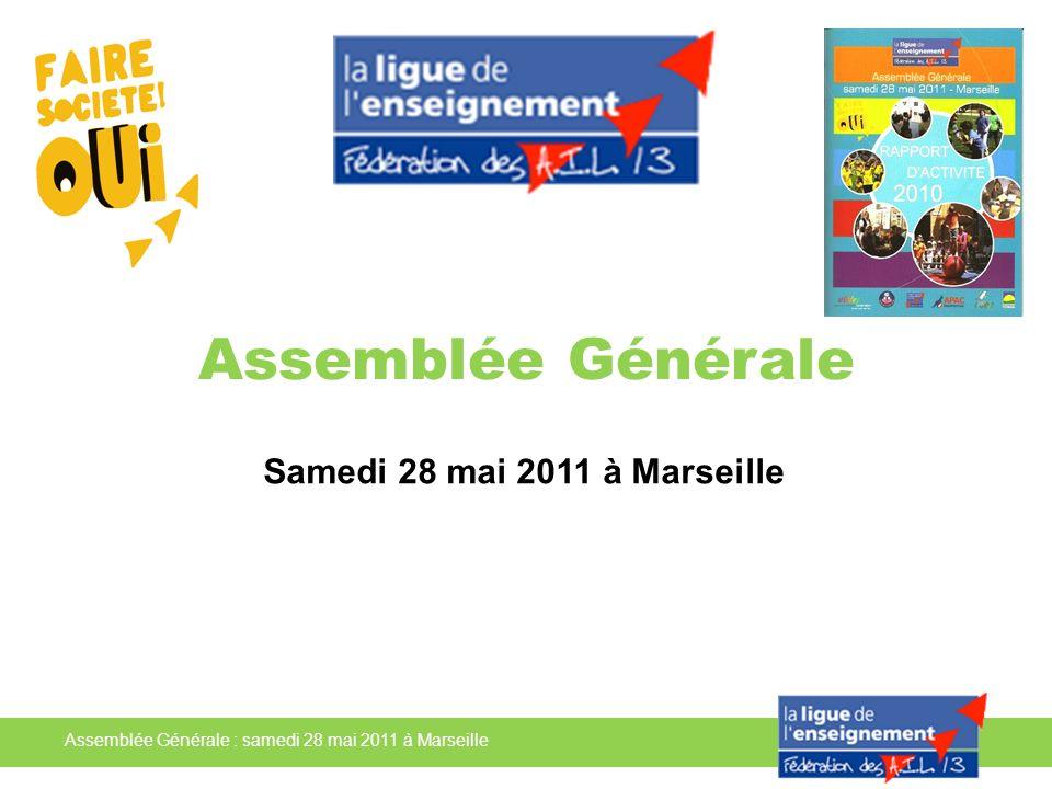 Assemblée Générale : samedi 28 mai 2011 à Marseille Assemblée Générale Samedi 28 mai 2011 à Marseille