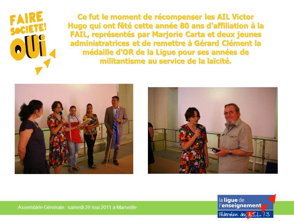 Assemblée Générale : samedi 28 mai 2011 à Marseille Ce fut le moment de récompenser les AIL Victor Hugo qui ont fêté cette année 80 ans daffiliation à