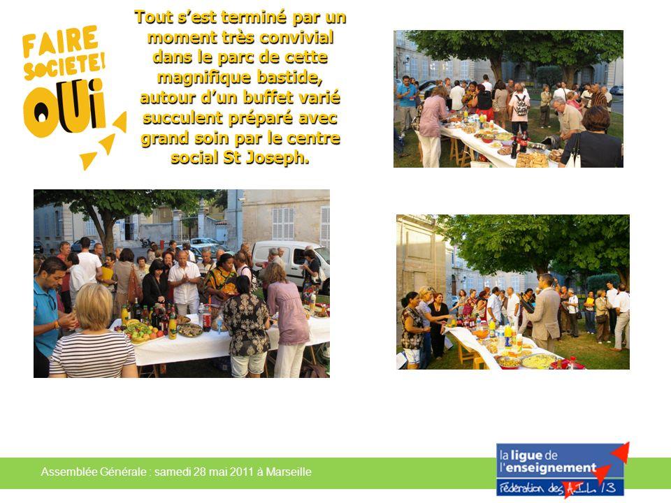 Assemblée Générale : samedi 28 mai 2011 à Marseille Tout sest terminé par un moment très convivial dans le parc de cette magnifique bastide, autour du