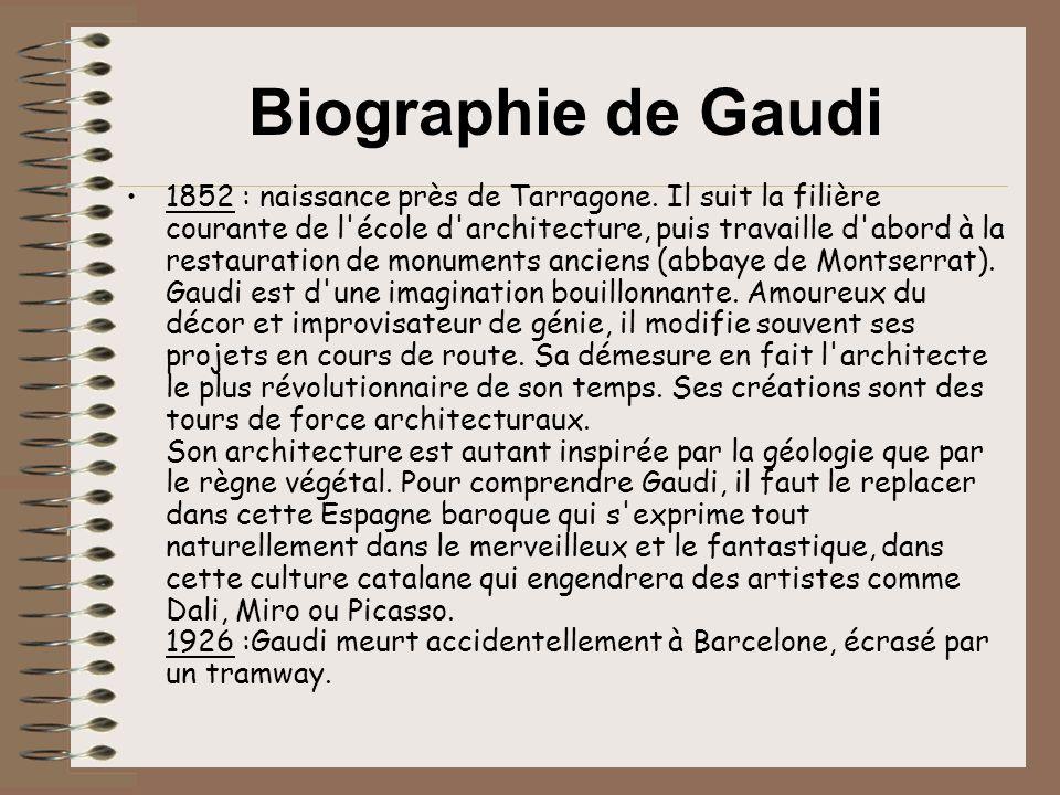 Biographie de Gaudi 1852 : naissance près de Tarragone.