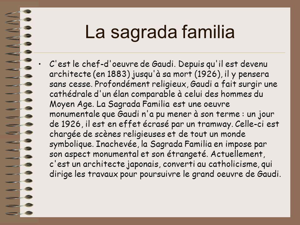 La sagrada familia C est le chef-d oeuvre de Gaudi.