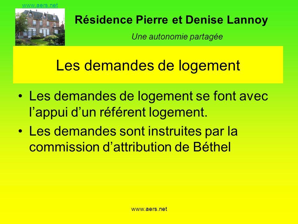 Résidence Pierre et Denise Lannoy Une autonomie partagée www.aers.net Les demandes de logement Les demandes de logement se font avec lappui dun référe