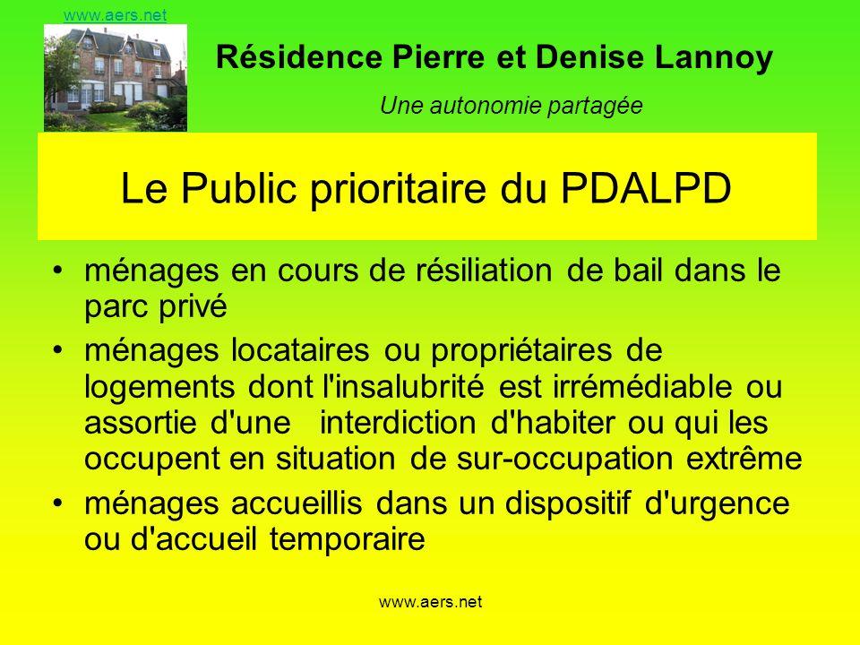 Résidence Pierre et Denise Lannoy Une autonomie partagée www.aers.net Le Public prioritaire du PDALPD ménages en cours de résiliation de bail dans le