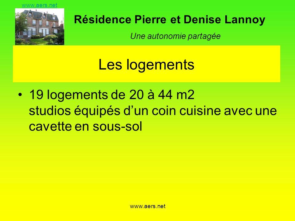Résidence Pierre et Denise Lannoy Une autonomie partagée www.aers.net Les logements 19 logements de 20 à 44 m2 studios équipés dun coin cuisine avec u