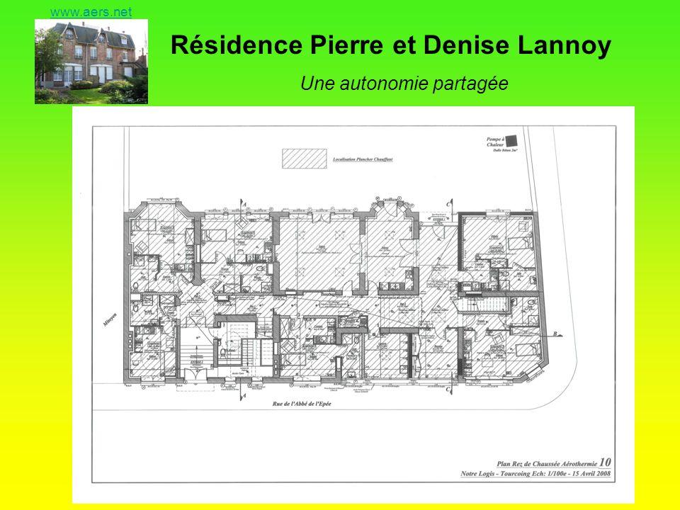 Résidence Pierre et Denise Lannoy Une autonomie partagée www.aers.net