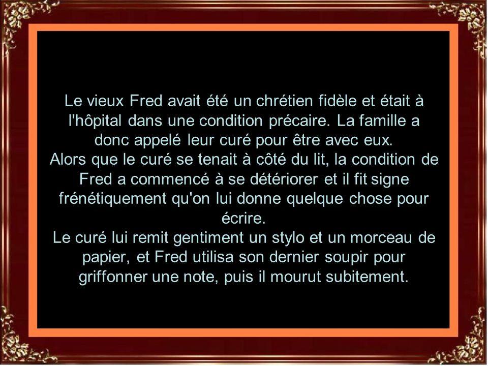 Le vieux Fred avait été un chrétien fidèle et était à l hôpital dans une condition précaire.