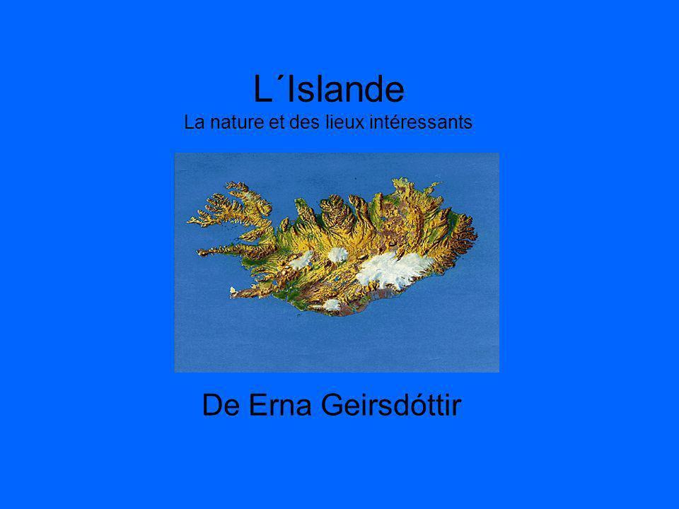 L´Islande La nature et des lieux intéressants De Erna Geirsdóttir