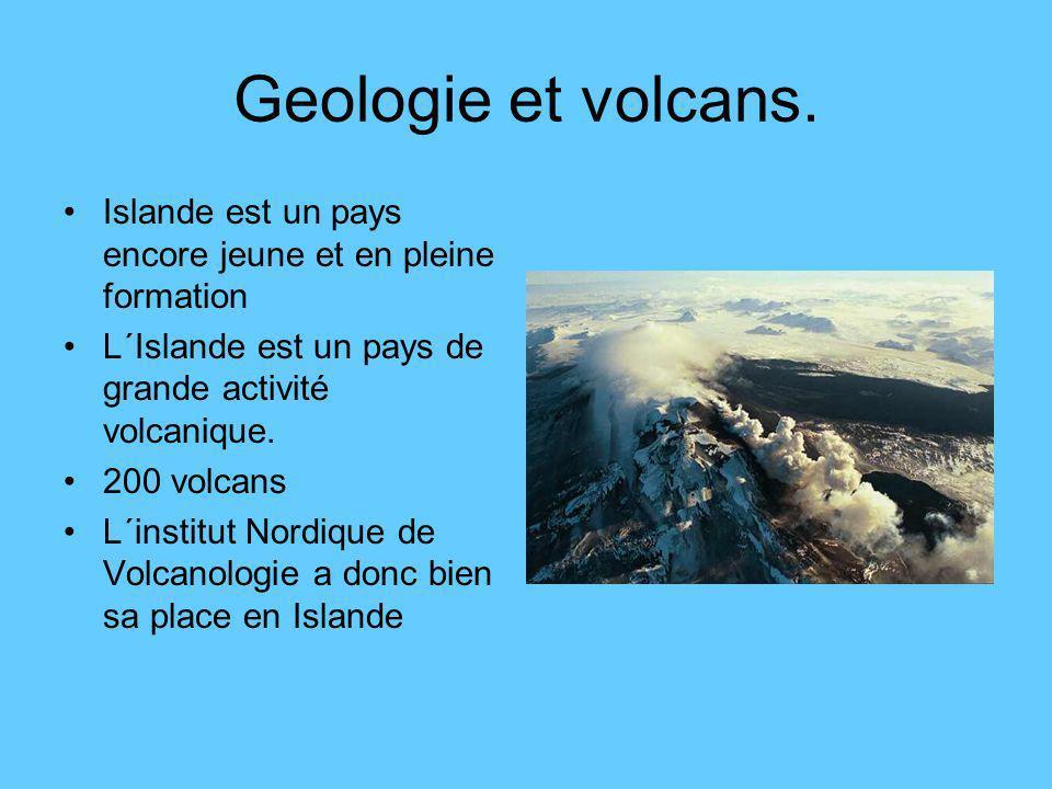 Geologie et volcans. Islande est un pays encore jeune et en pleine formation L´Islande est un pays de grande activité volcanique. 200 volcans L´instit