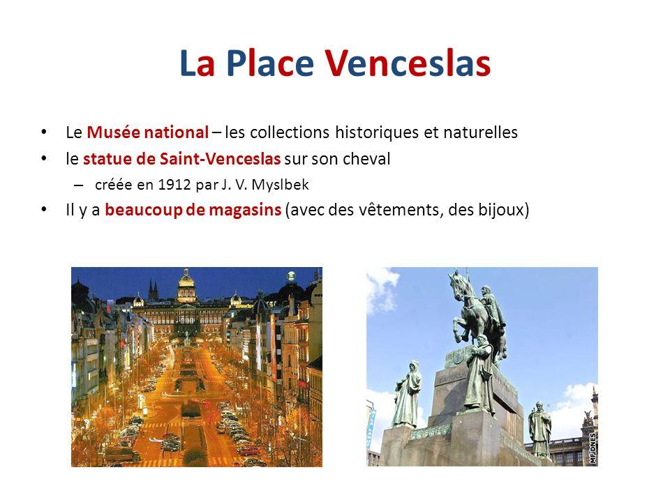 La Place VenceslasLa Place Venceslas Le Musée national – les collections historiques et naturelles le statue de Saint-Venceslas sur son cheval – créée