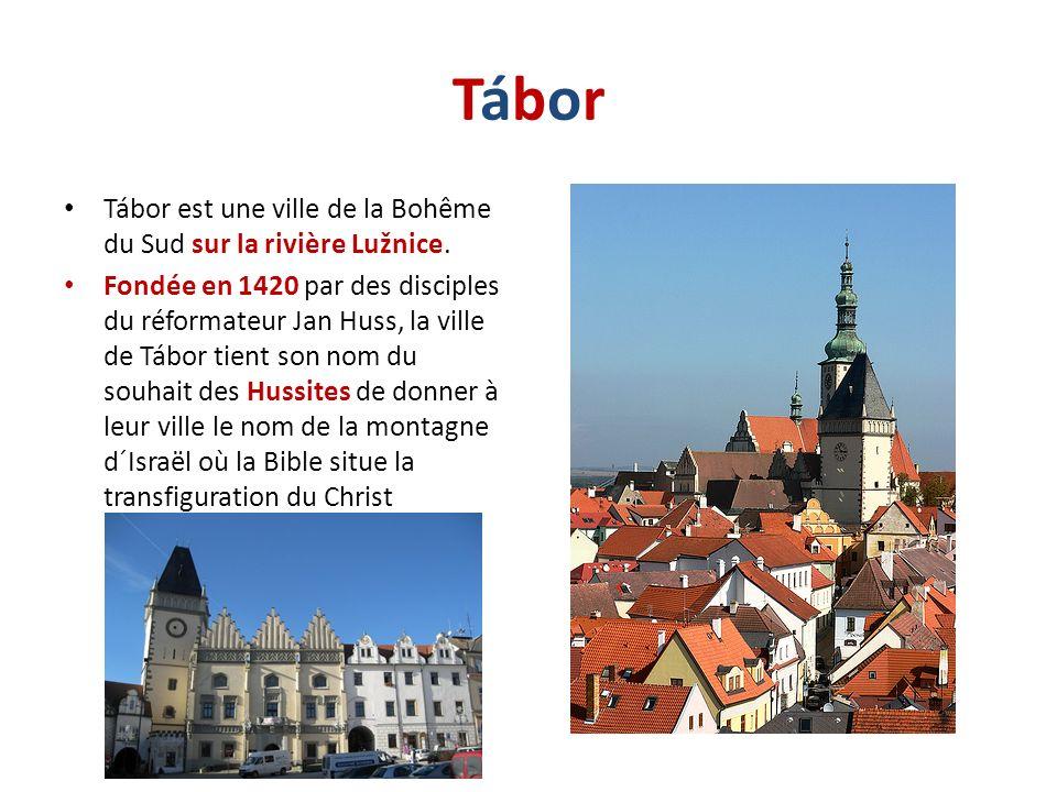 TáborTábor Tábor est une ville de la Bohême du Sud sur la rivière Lužnice. Fondée en 1420 par des disciples du réformateur Jan Huss, la ville de Tábor