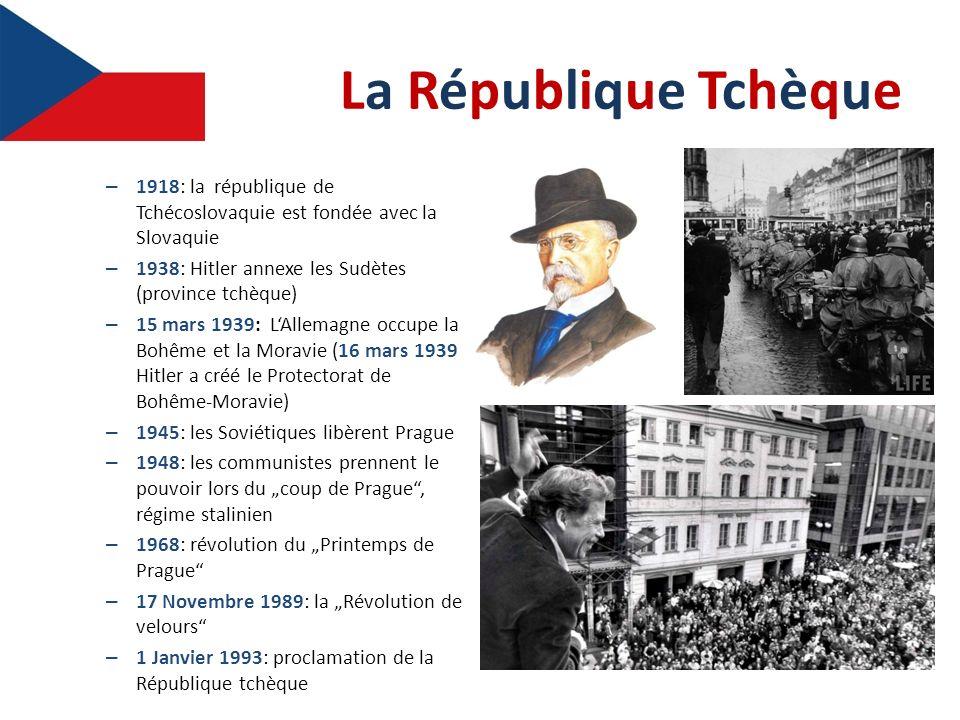 La République TchèqueLa République Tchèque – 1918: la république de Tchécoslovaquie est fondée avec la Slovaquie – 1938: Hitler annexe les Sudètes (pr
