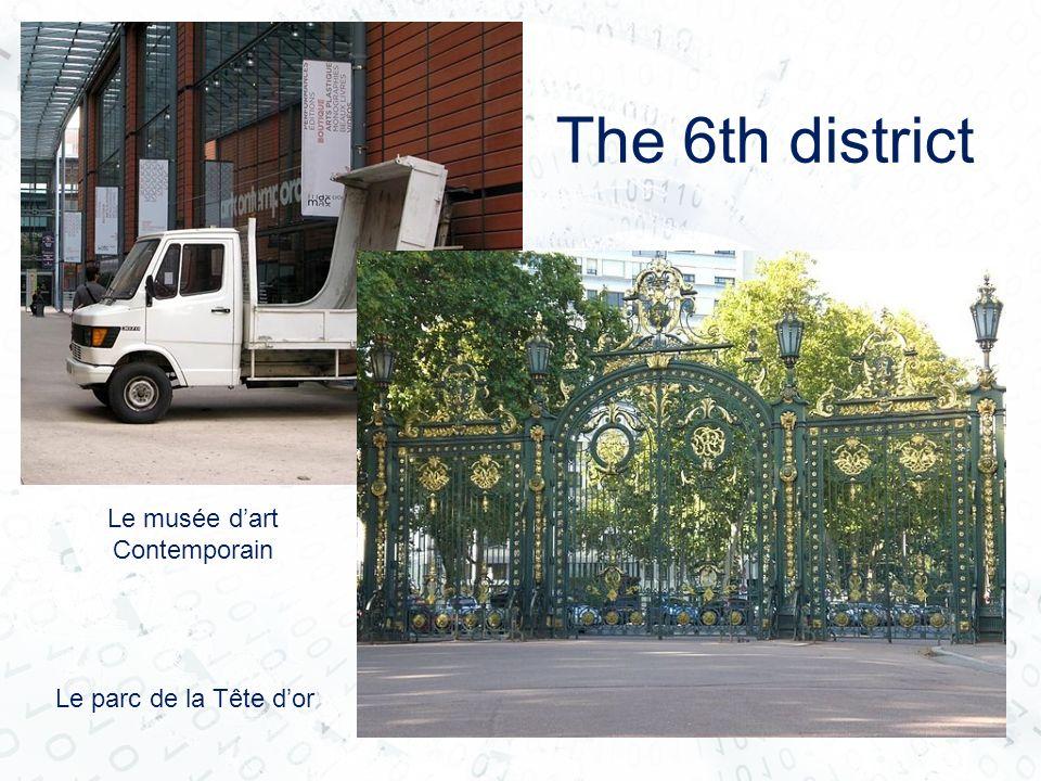 Le parc de la Tête dor The 6th district Le musée dart Contemporain