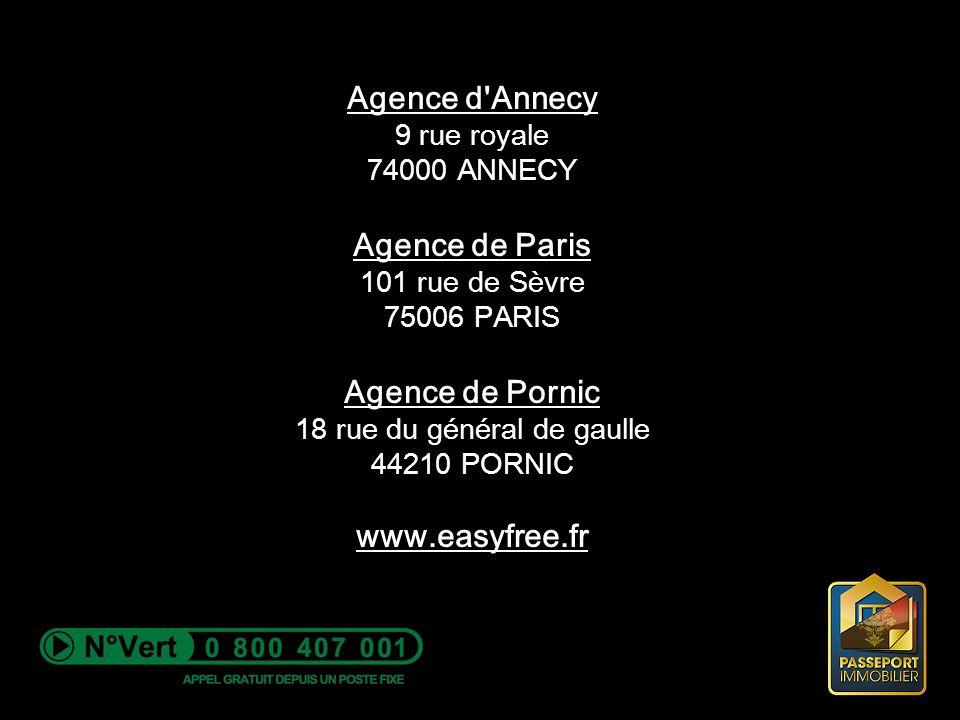 Agence d'Annecy 9 rue royale 74000 ANNECY Agence de Paris 101 rue de Sèvre 75006 PARIS Agence de Pornic 18 rue du général de gaulle 44210 PORNIC www.e