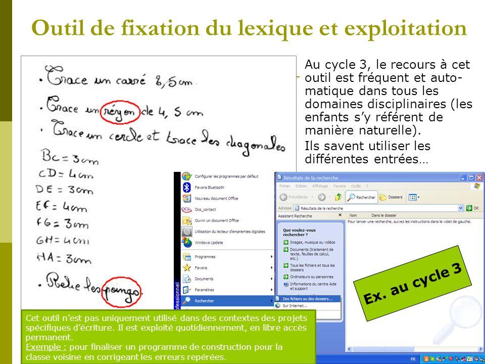 Outil de fixation du lexique et exploitation ATTENTION ! Cet outil de compilation du lexique na de sens que si lenfant lutilise. Au cycle 3, le recour