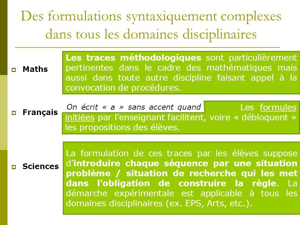 Des formulations syntaxiquement complexes dans tous les domaines disciplinaires Maths Français Sciences Pour tracer la hauteur dun triangle ABC passan