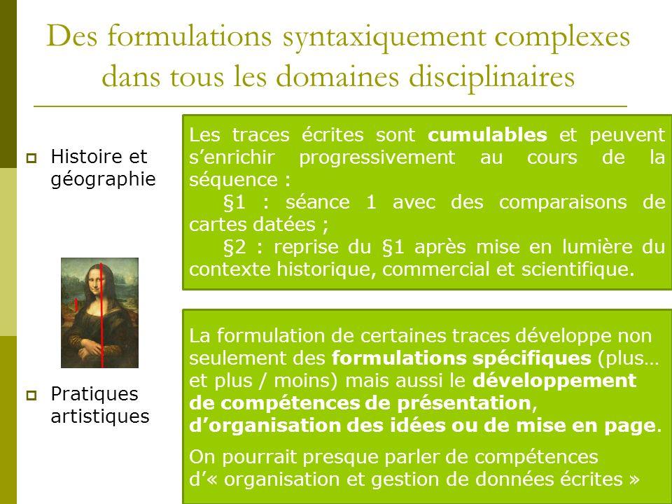 Des formulations syntaxiquement complexes dans tous les domaines disciplinaires Histoire et géographie Pratiques artistiques Avant les grandes découve