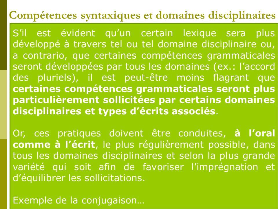 Compétences syntaxiques et domaines disciplinaires Des liens particulièrement visibles en conjugaison Conjugaison des verbes des premier et deuxième g