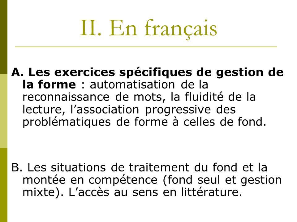 II. En français A. Les exercices spécifiques de gestion de la forme : automatisation de la reconnaissance de mots, la fluidité de la lecture, lassocia