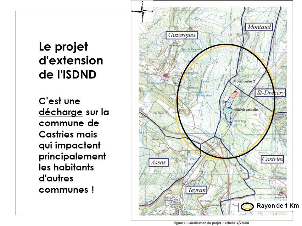 Le projet d extension de l ISDND Cest une décharge sur la commune de Castries mais qui impactent principalement les habitants d autres communes .