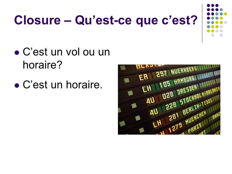 Closure – Quest-ce que cest? Cest un vol ou un horaire? Cest un horaire.