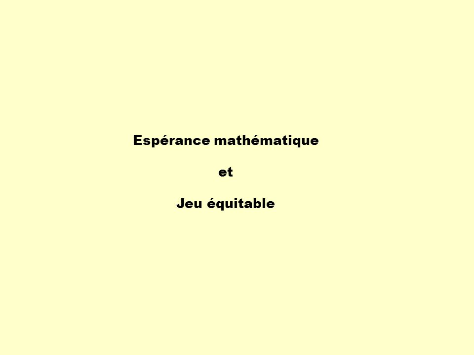 Espérance mathématique et Jeu équitable