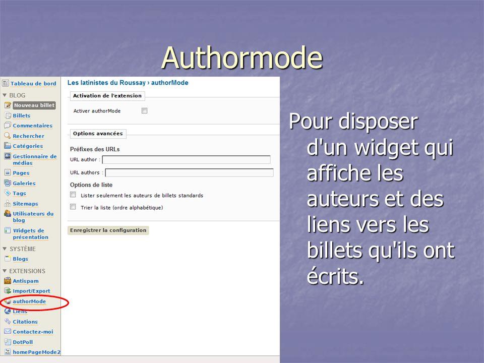 Authormode Pour disposer d un widget qui affiche les auteurs et des liens vers les billets qu ils ont écrits.
