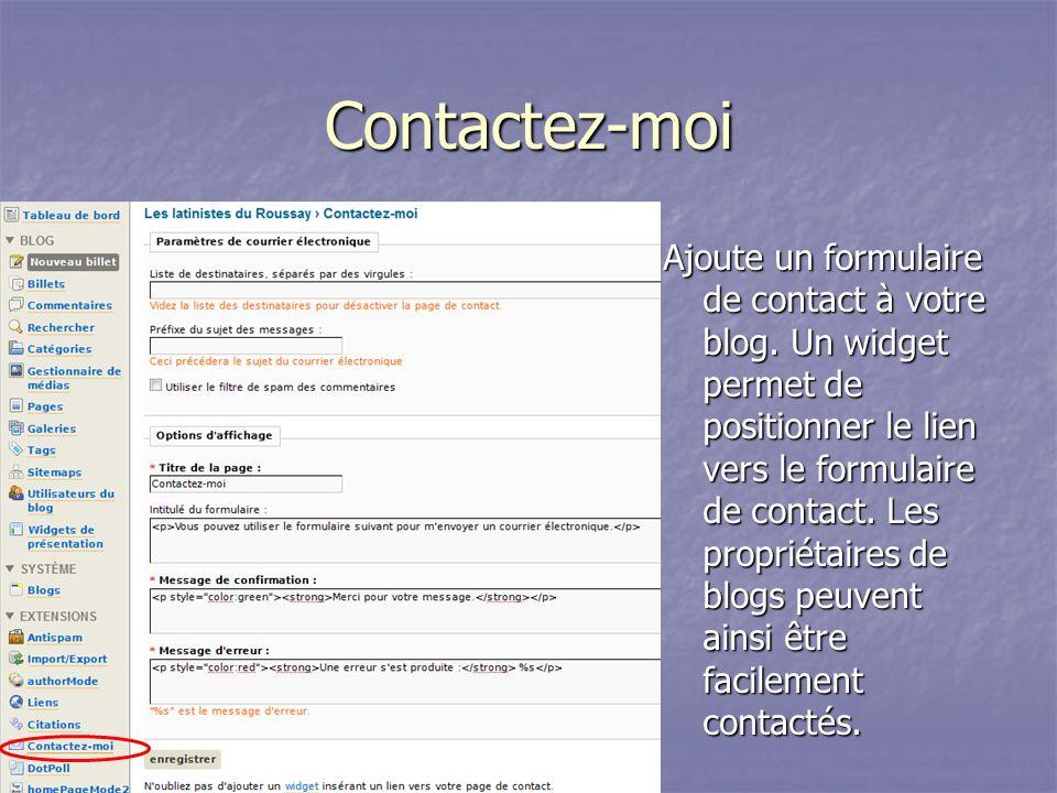 Contactez-moi Ajoute un formulaire de contact à votre blog.