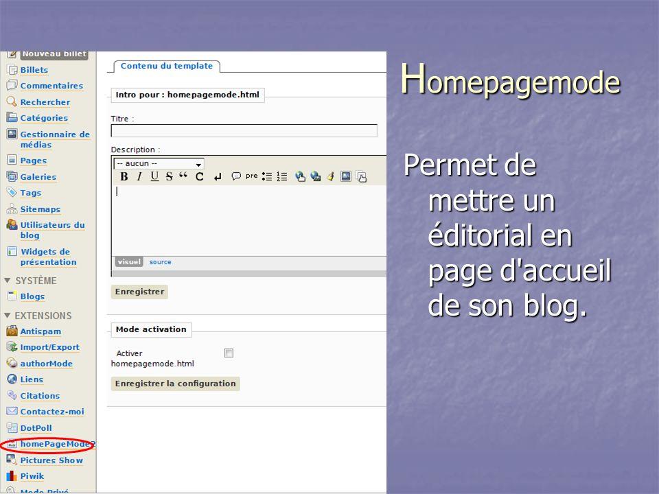 H omepagemode Permet de mettre un éditorial en page d accueil de son blog.