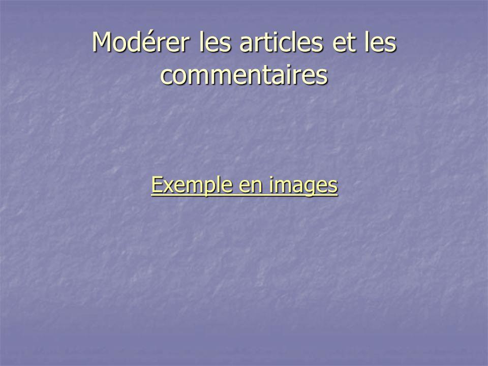 Modérer les articles et les commentaires Exemple en images Exemple en images