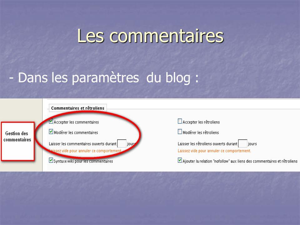 Les commentaires - Dans les paramètres du blog :