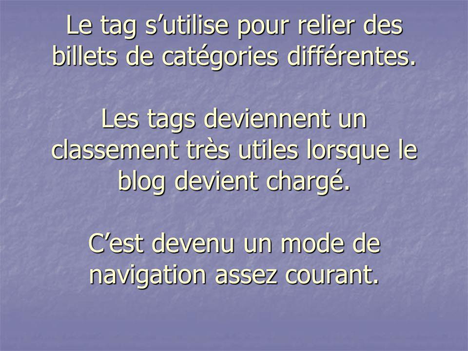 Le tag sutilise pour relier des billets de catégories différentes.