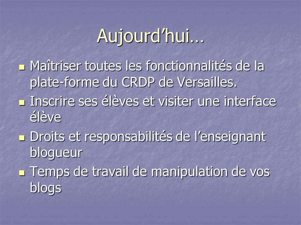 Aujourdhui… Maîtriser toutes les fonctionnalités de la plate-forme du CRDP de Versailles.