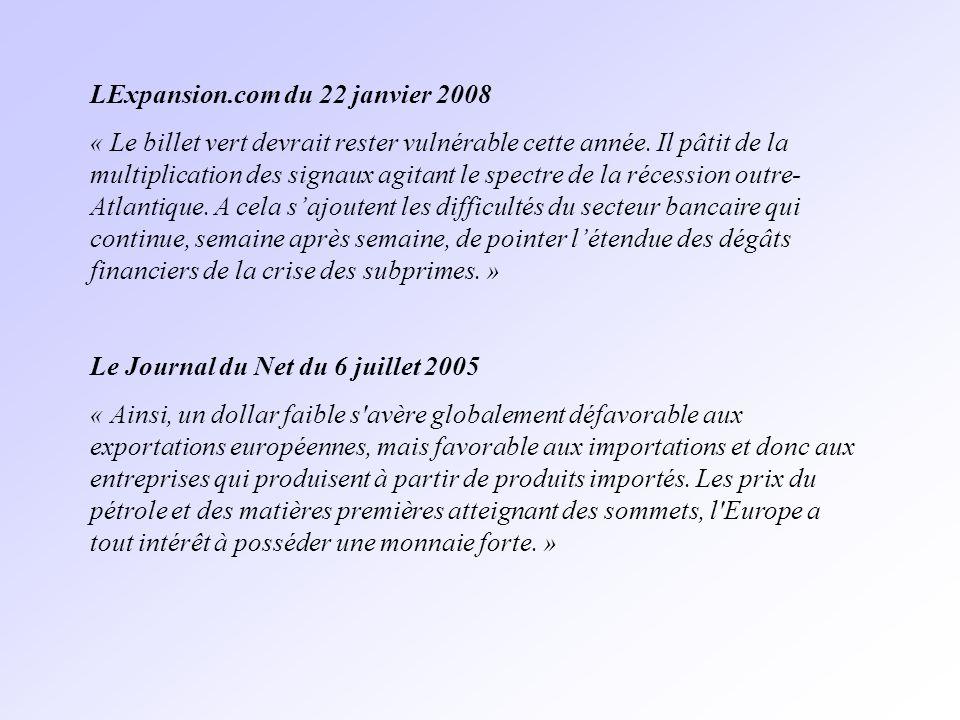 LExpansion.com du 22 janvier 2008 « Le billet vert devrait rester vulnérable cette année.