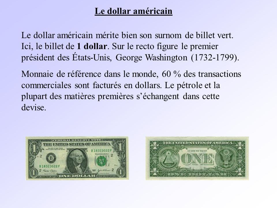 Le dollar américain mérite bien son surnom de billet vert.