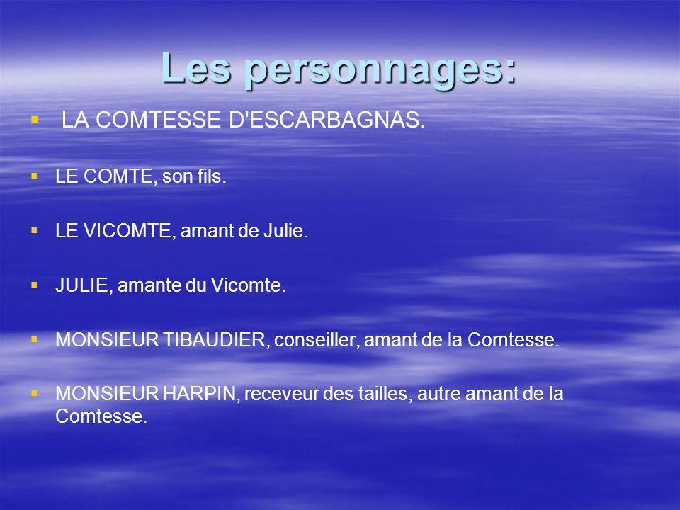 Les personnages: LA COMTESSE D ESCARBAGNAS. LE COMTE, son fils.