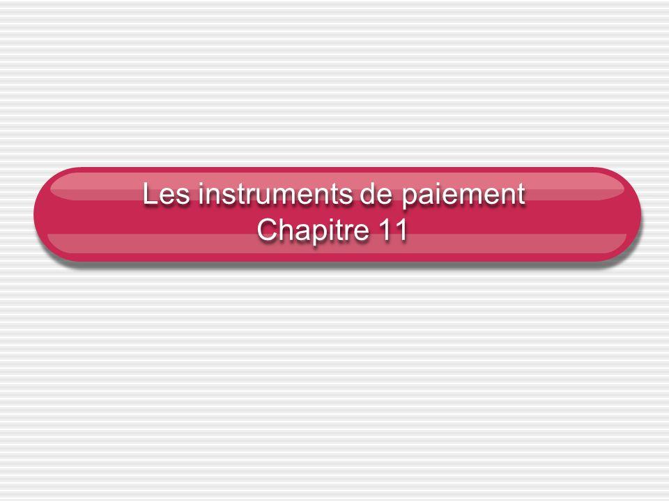 Les instruments de paiement Chapitre 11