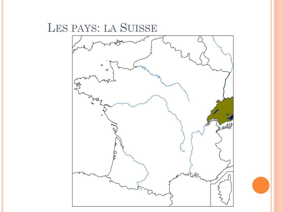 L ES PAYS : LA S UISSE