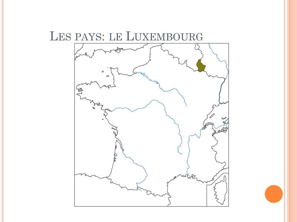 L ES PAYS : LE L UXEMBOURG