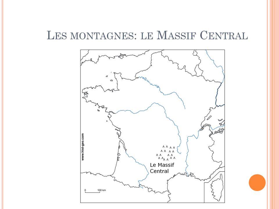 L ES MONTAGNES : LE M ASSIF C ENTRAL