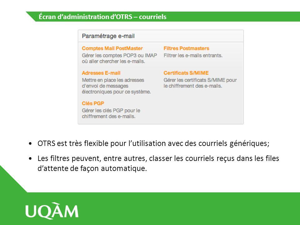 Écran dadministration dOTRS – courriels OTRS est très flexible pour lutilisation avec des courriels génériques; Les filtres peuvent, entre autres, cla