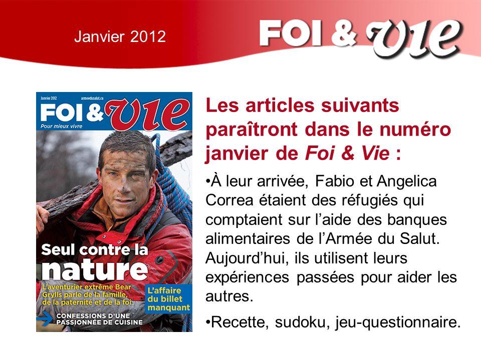 Janvier 2012 Les articles suivants paraîtront dans le numéro janvier de Foi & Vie : À leur arrivée, Fabio et Angelica Correa étaient des réfugiés qui comptaient sur laide des banques alimentaires de lArmée du Salut.