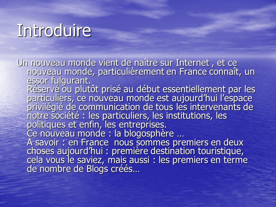 Introduire Un nouveau monde vient de naître sur Internet, et ce nouveau monde, particulièrement en France connaît, un essor fulgurant.