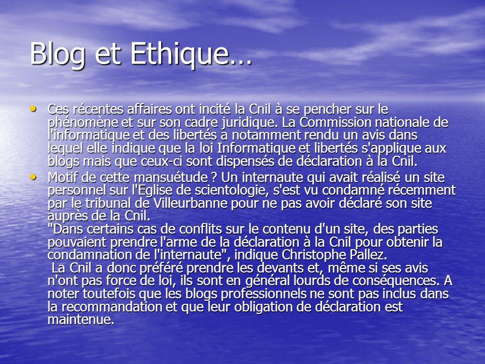 Blog et Ethique… Ces récentes affaires ont incité la Cnil à se pencher sur le phénomène et sur son cadre juridique.