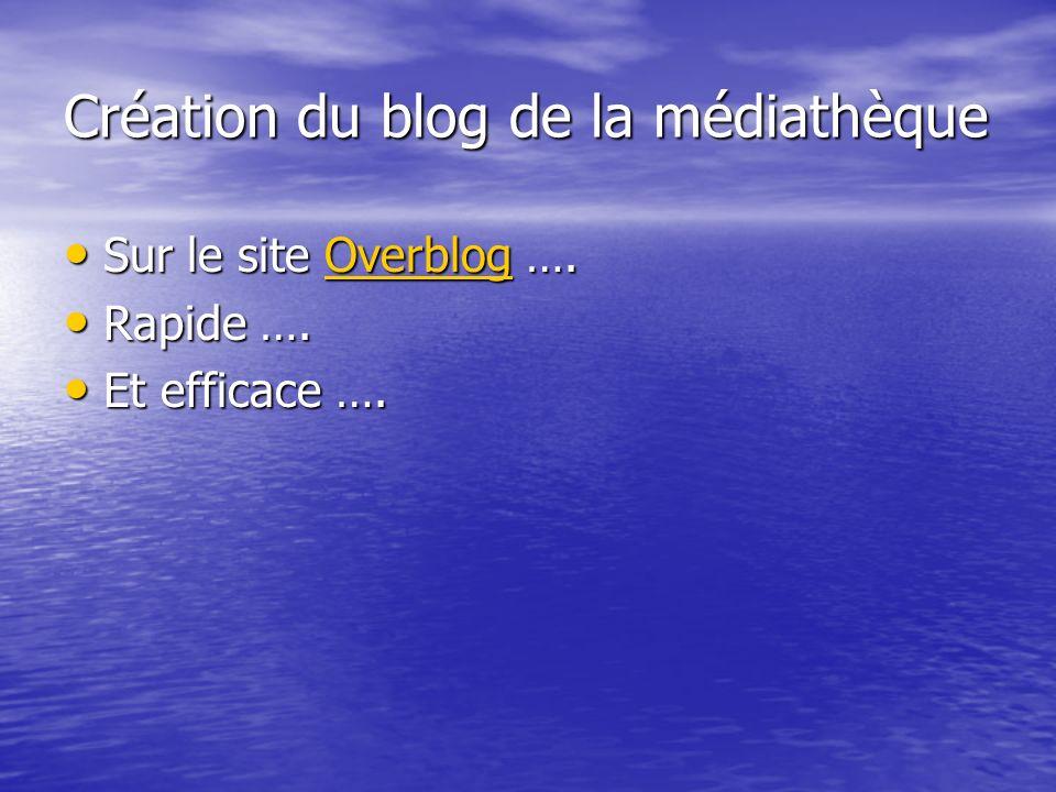 Création du blog de la médiathèque Sur le site Overblog ….