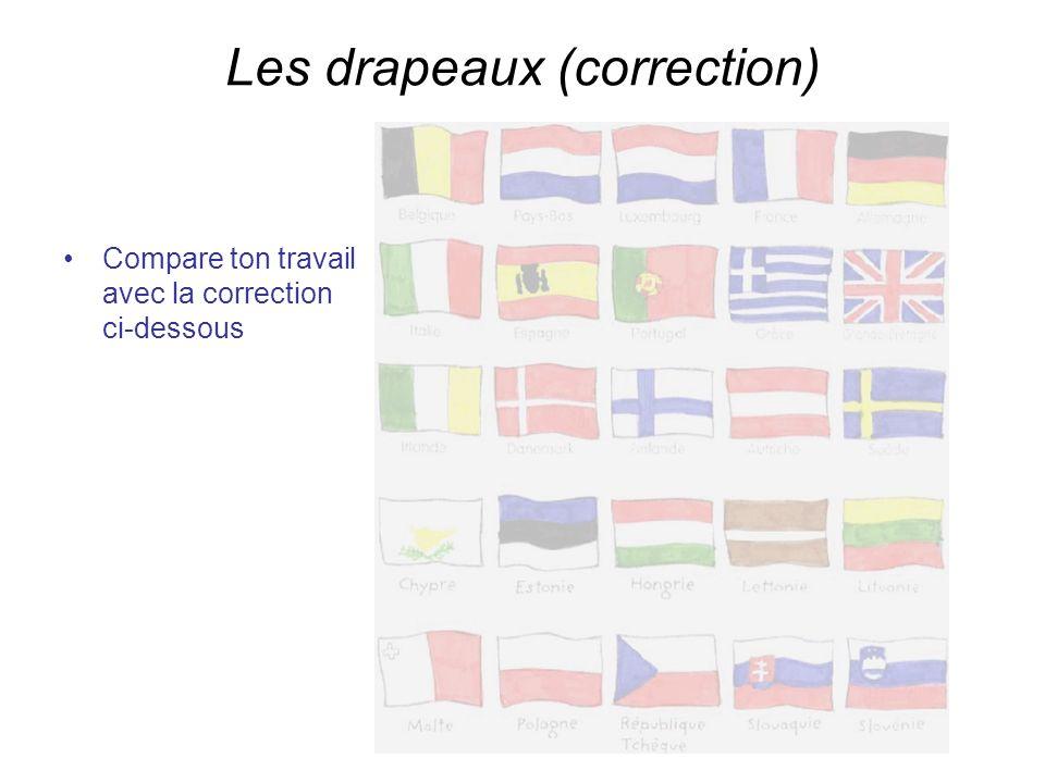 Les drapeaux (correction) Compare ton travail avec la correction ci-dessous