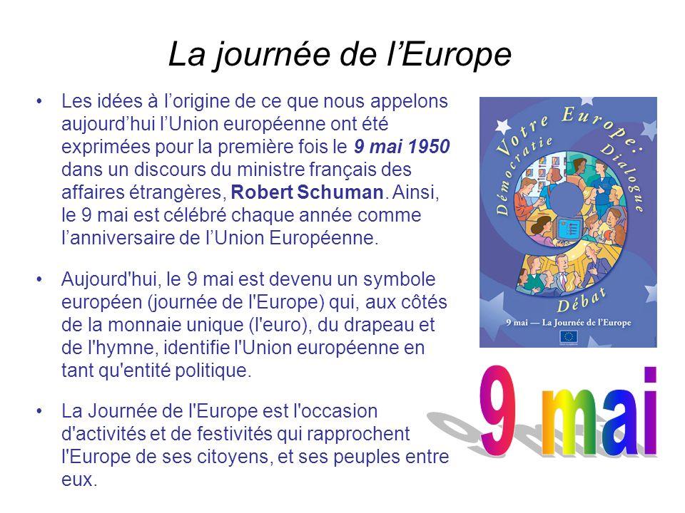 Les idées à lorigine de ce que nous appelons aujourdhui lUnion européenne ont été exprimées pour la première fois le 9 mai 1950 dans un discours du ministre français des affaires étrangères, Robert Schuman.