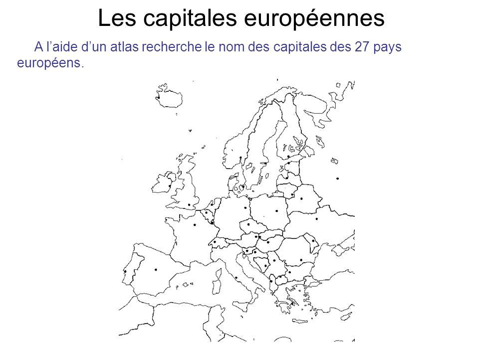 Les capitales européennes A laide dun atlas recherche le nom des capitales des 27 pays européens.