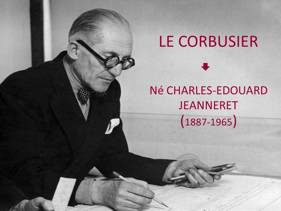 LE CORBUSIER ( 1887-1965 ) Né CHARLES-EDOUARD JEANNERET
